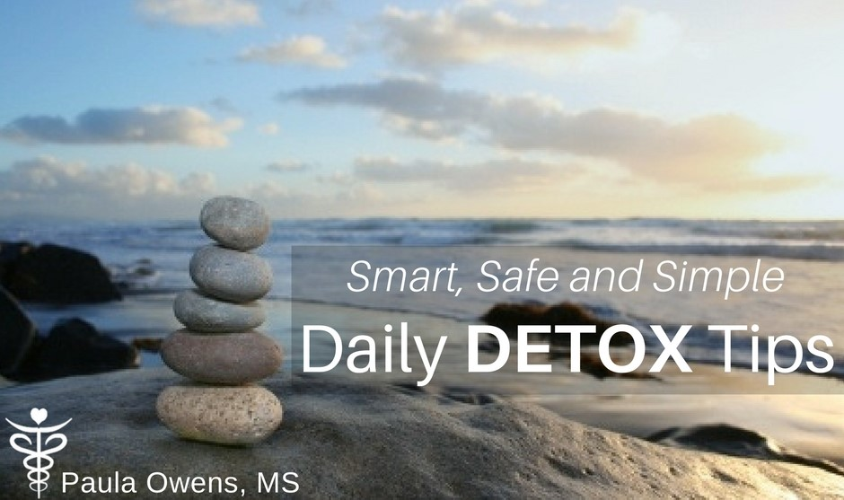 Daily Detox Tips - Paula Owens, MS