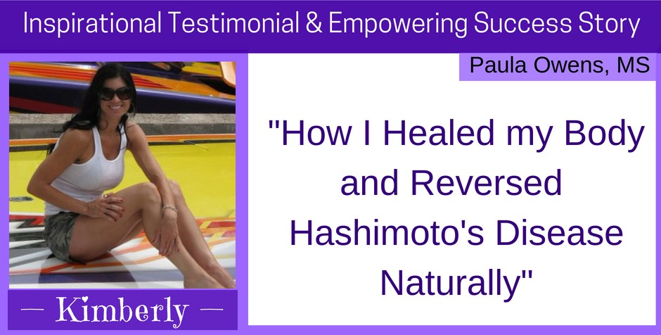 How I Healed My Body Reversed Hashimoto S Naturally Paula