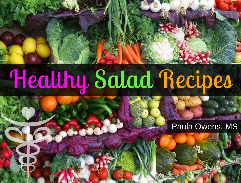 Healthy Salads - Paula Owens, MS