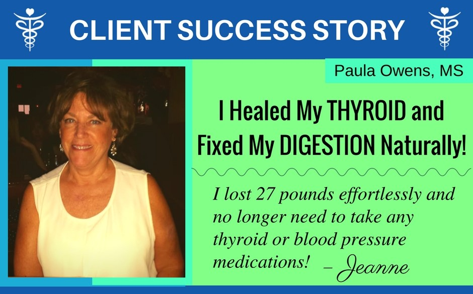Client Success Story: I Healed My Thyroid, Lost 27 lbs and Fixed My Digestion - Paula Owens, MS Holistic Nutritionist and Functional Health Practitioner